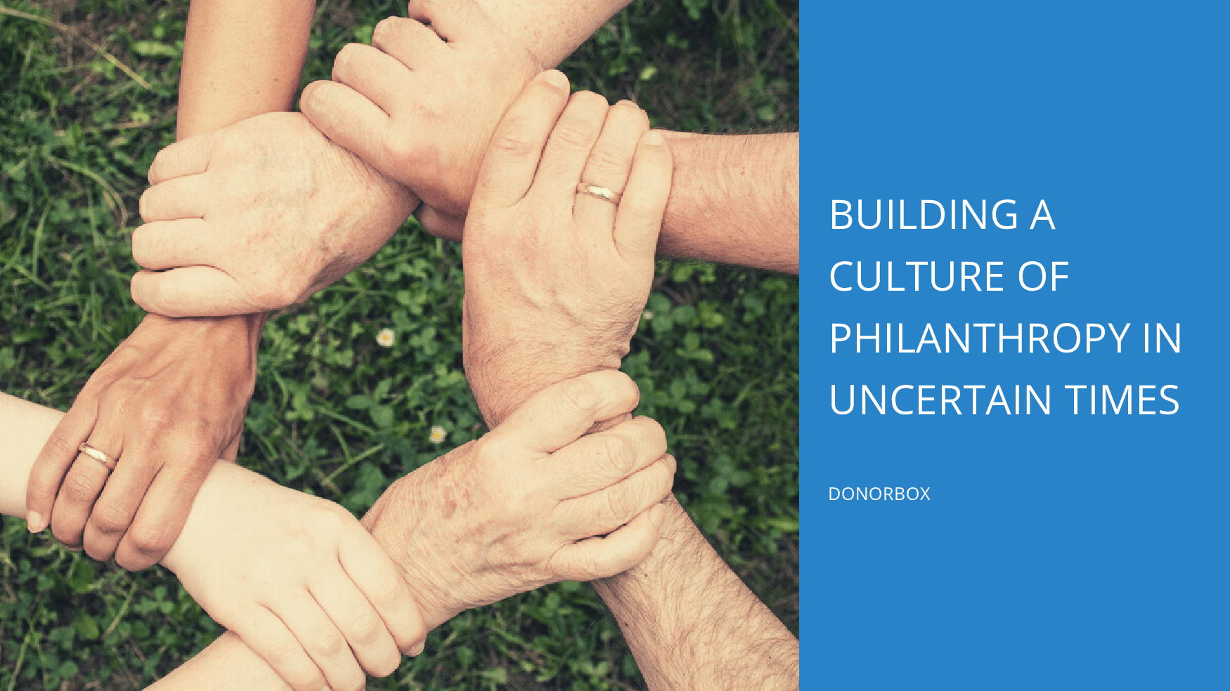 Building A Culture of Philanthropy In Uncertain Times