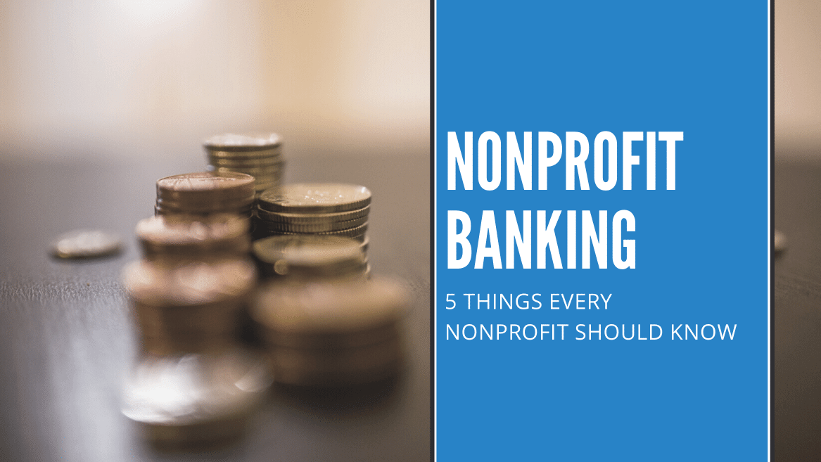 Nonprofit Banking | 5 Things Every Nonprofit Should Know