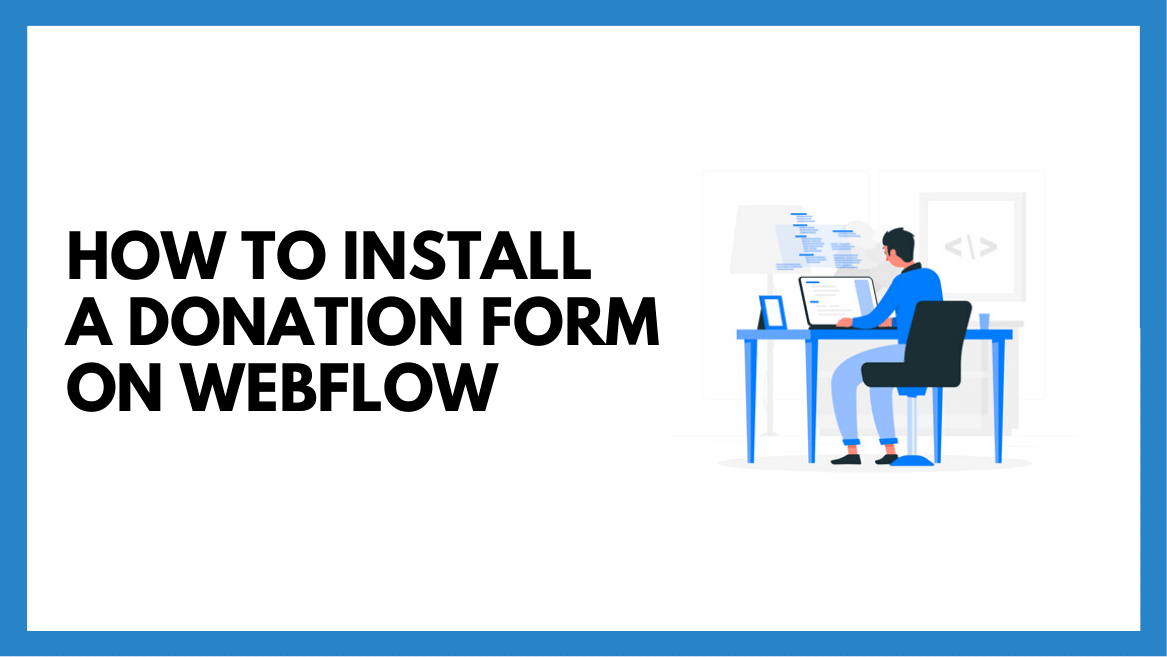 How to Install a Donation Form on Webflow