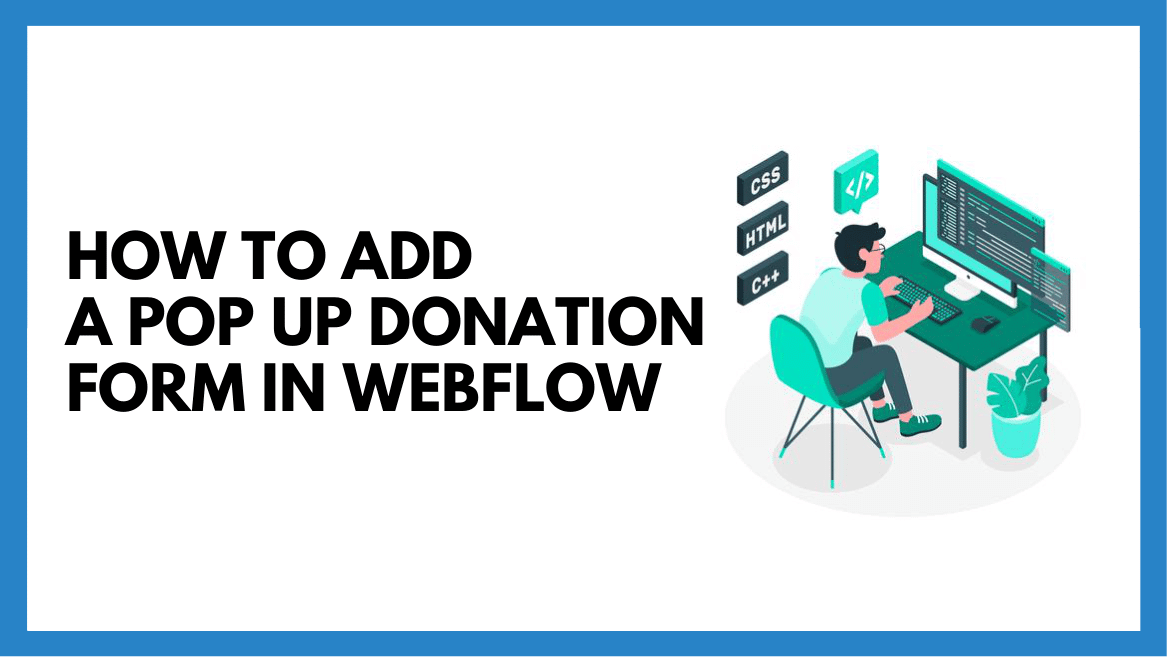 How to Add a Pop up Donation Form in Webflow