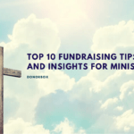 Fundraising Tips and Insights for Ministries