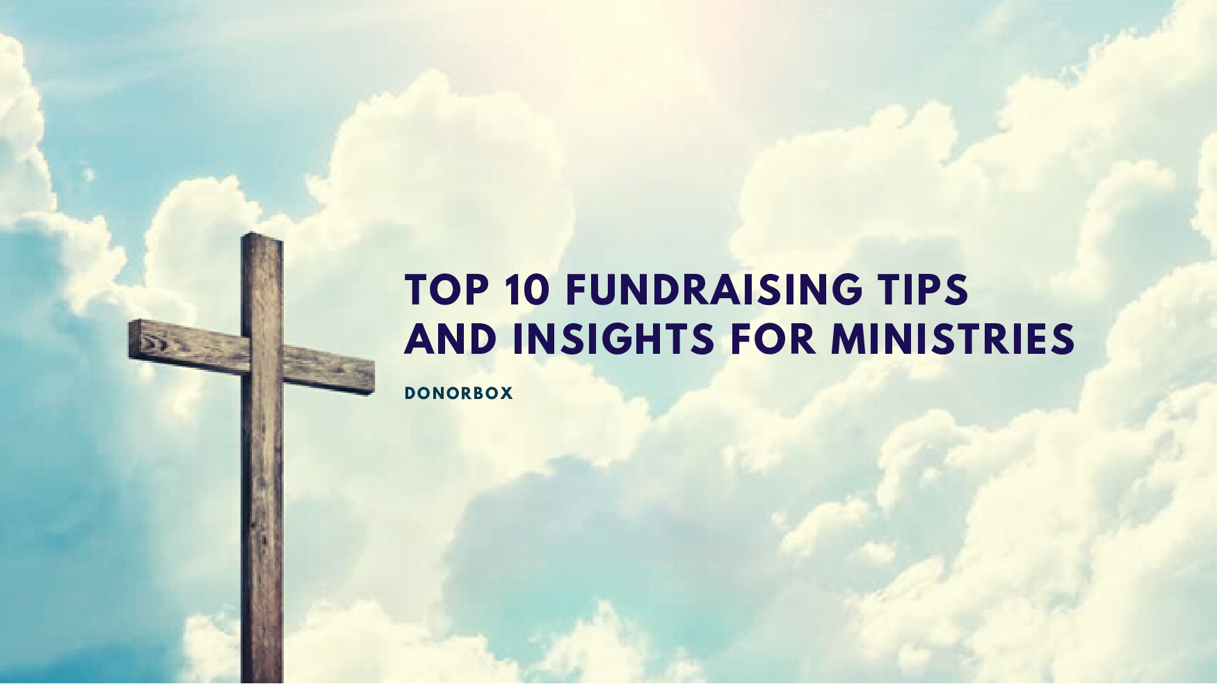 Top 10 Fundraising Tips and Insights for Ministries