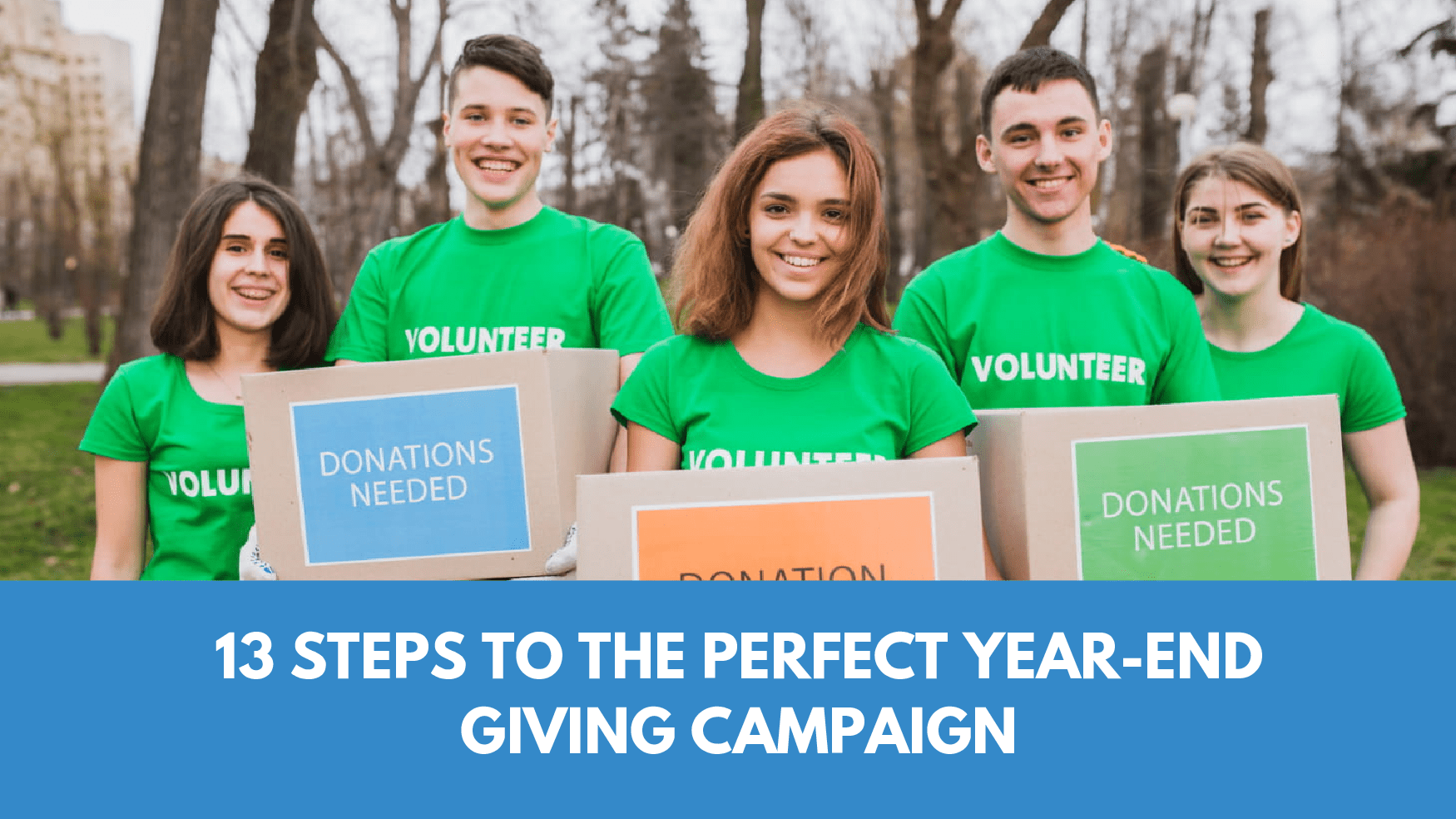 13 Steps to the Perfect Year-End Giving Campaign in 2021
