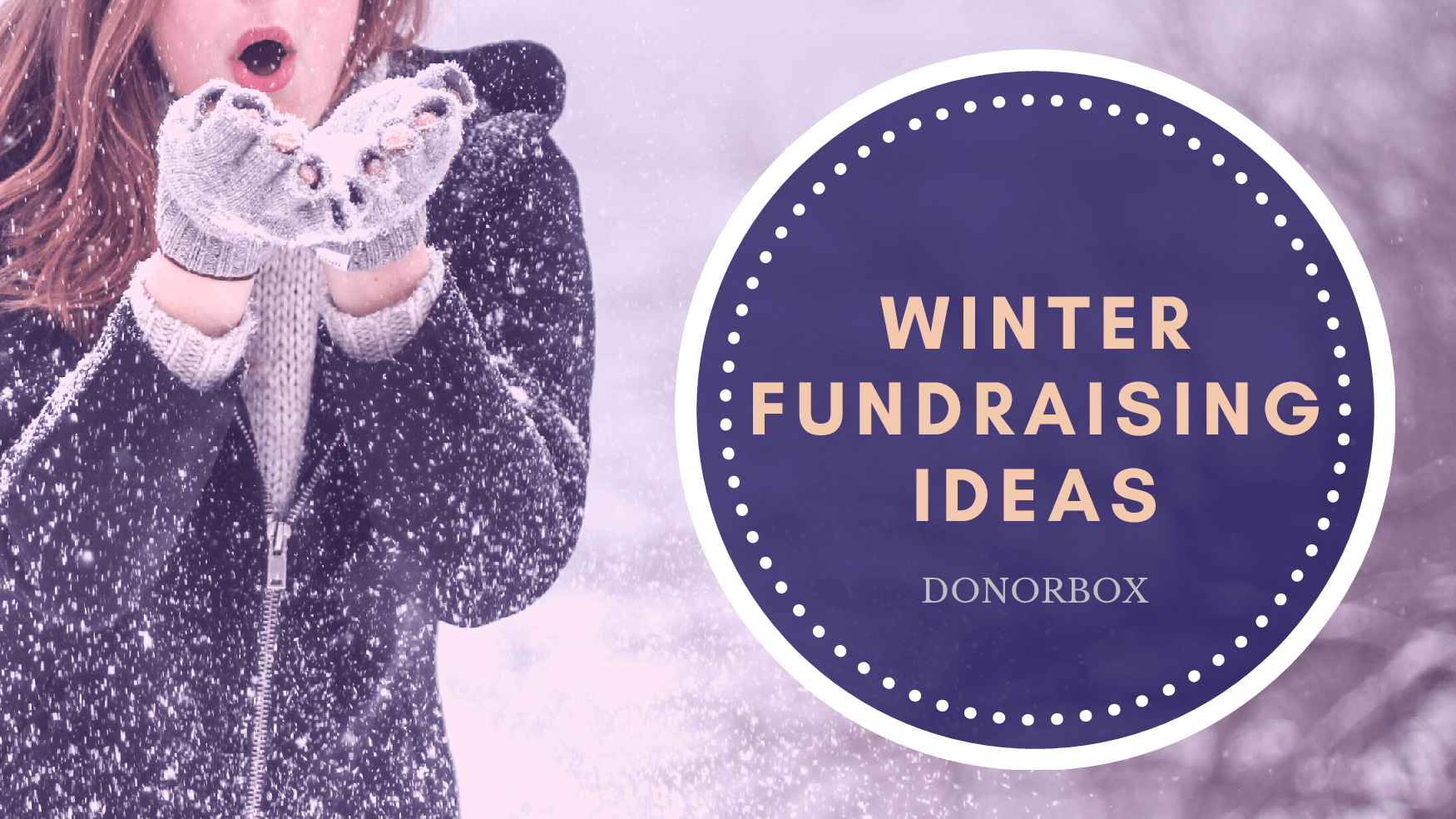 15 Creative Winter Fundraising Ideas For 2021