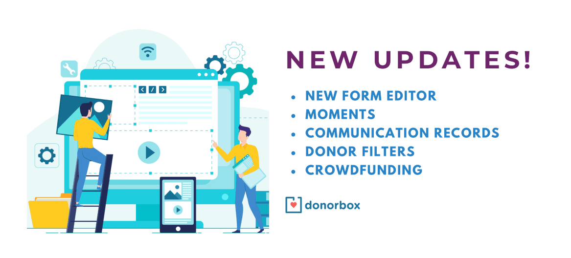 New Updates | Form Editor, Donor Filters, Communication Records & More