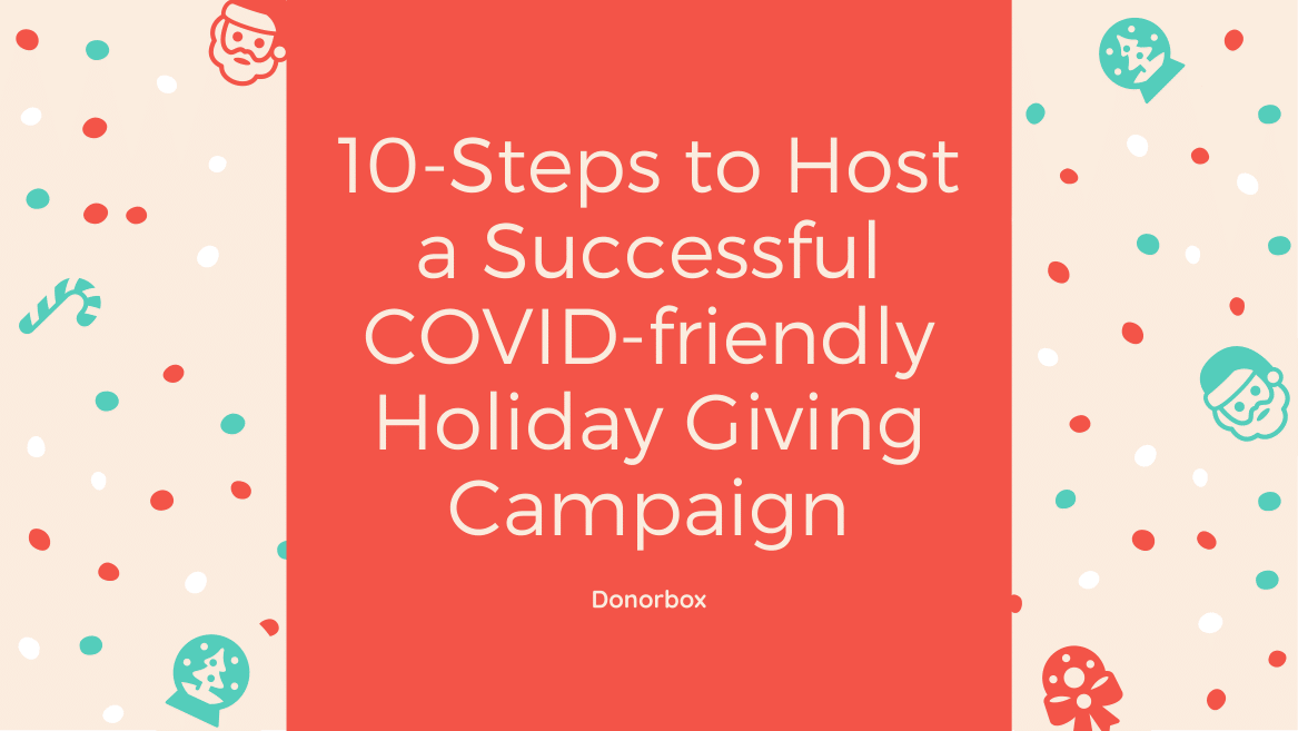 10 Steps to Host a Successful COVID-friendly Holiday Giving Campaign