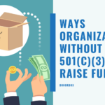 raise funds without 501c3