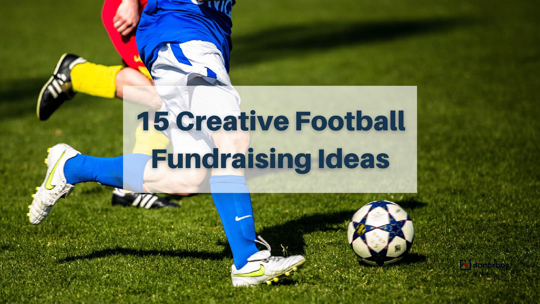 15 Creative Football Fundraising Ideas