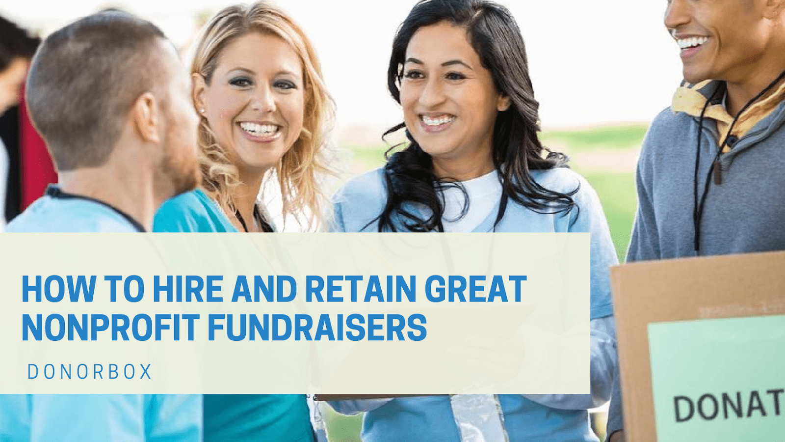 How to Hire and Retain Professional Fundraisers For Your Nonprofit | Step-by-Step