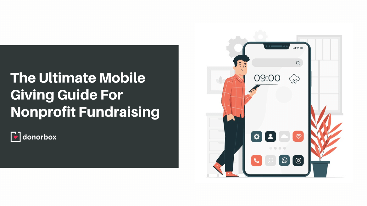 The Ultimate Mobile Giving Guide For Nonprofit Fundraising (2021)