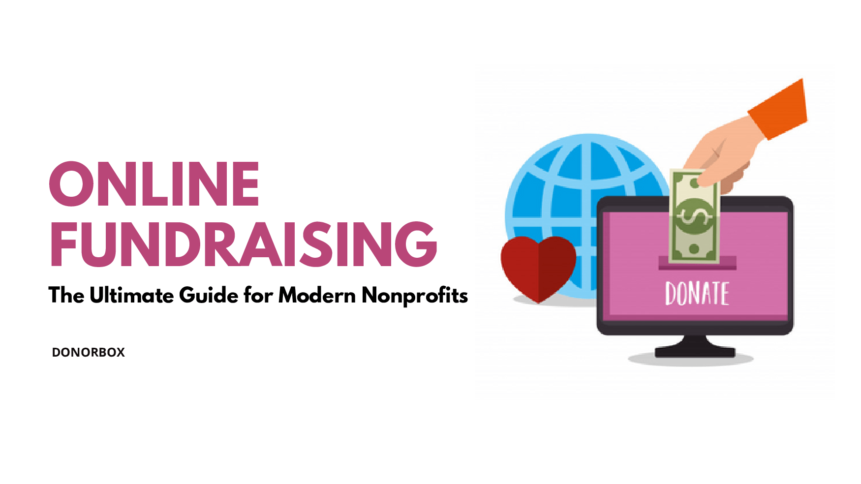 Online Fundraising: The Ultimate Guide for Modern Nonprofits (Ideas Included)