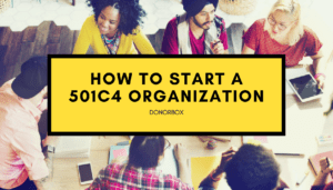 How to Start a 501c4 Organization