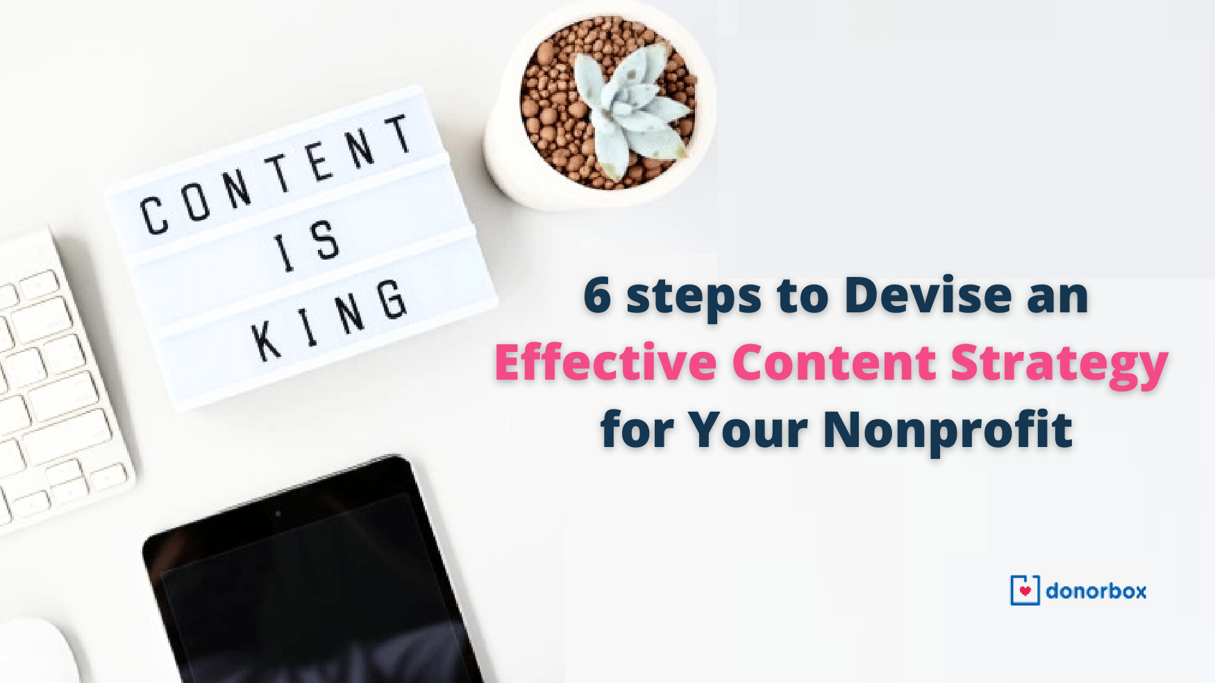 6 steps to Devise an Effective Content Strategy for Your Nonprofit