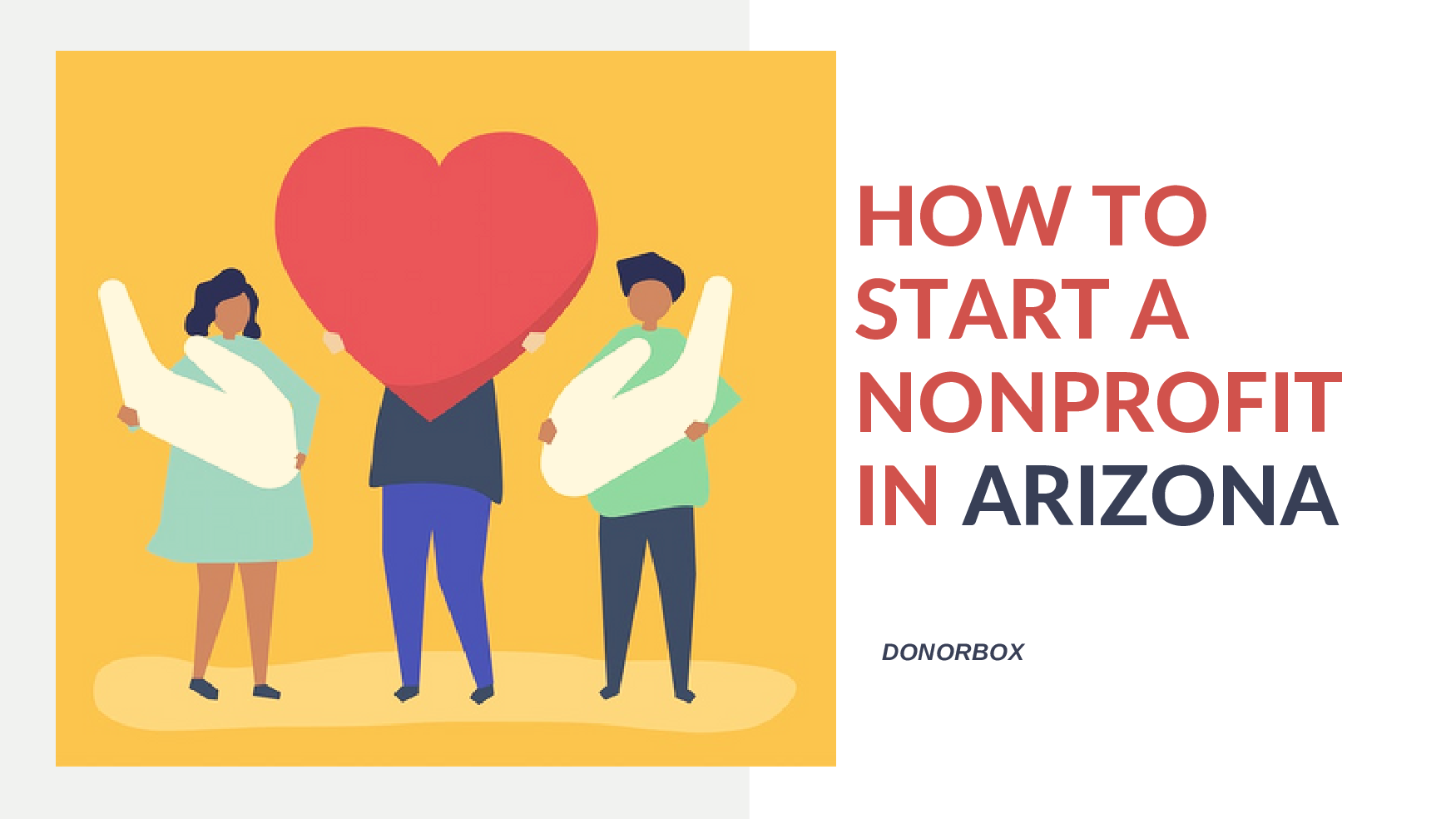 How to Start a Nonprofit in Arizona | The Ultimate Guide for Nonprofits