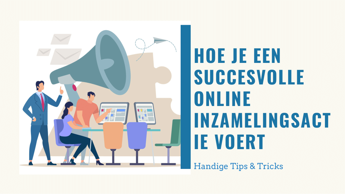 Hoe je een succesvolle online inzamelingsactie voert