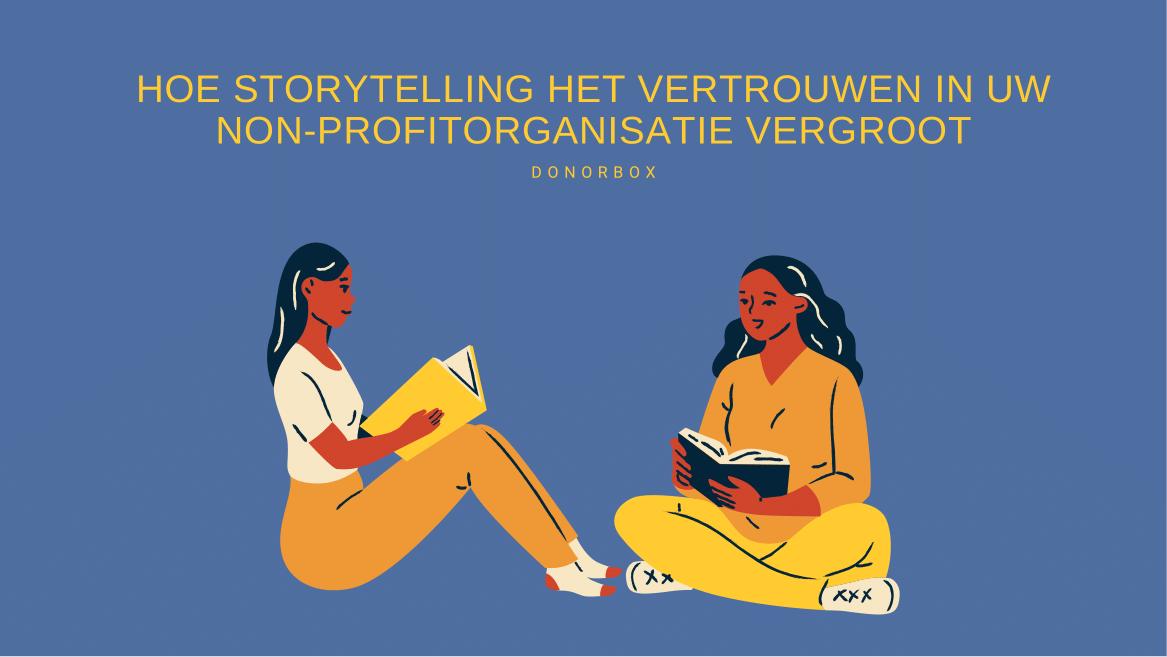 Hoe verhalen vertellen het vertrouwen in uw non-profit organisatie vergroot