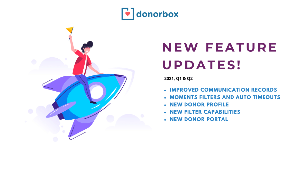 New Feature Updates | Improved Communication Records, Moments Filters, New Donor Filters, New Donor Profile and Portal