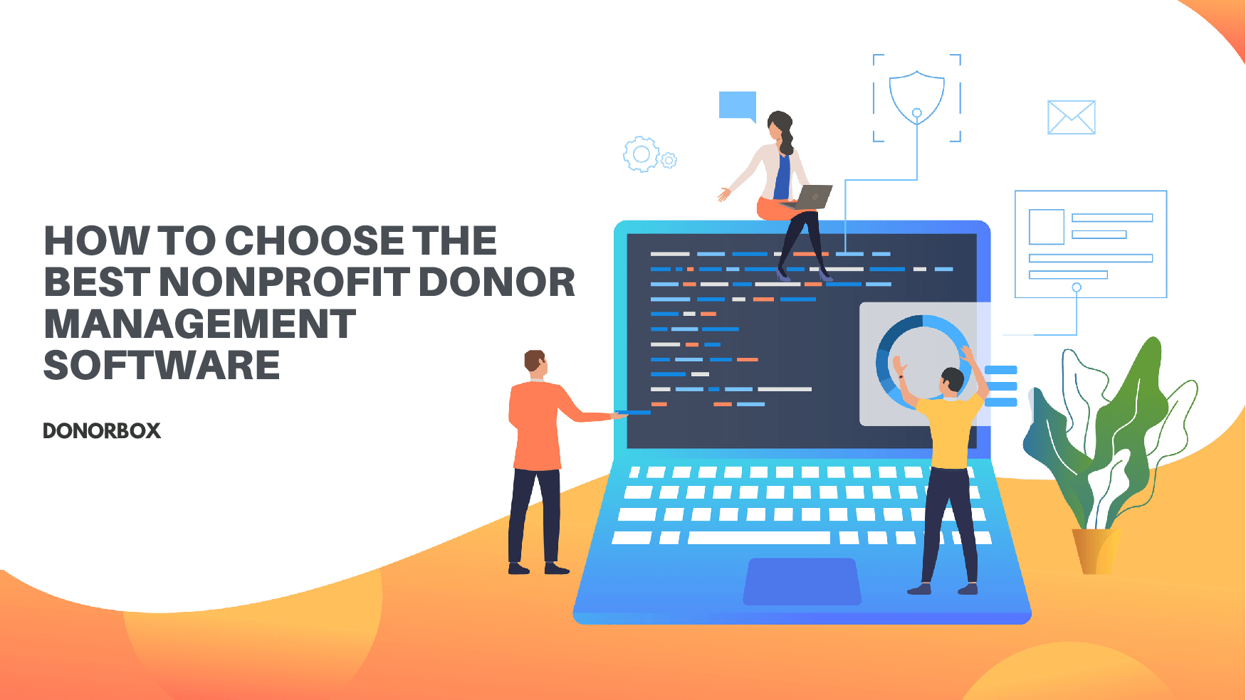How to Choose the Best Nonprofit Donor Management Software