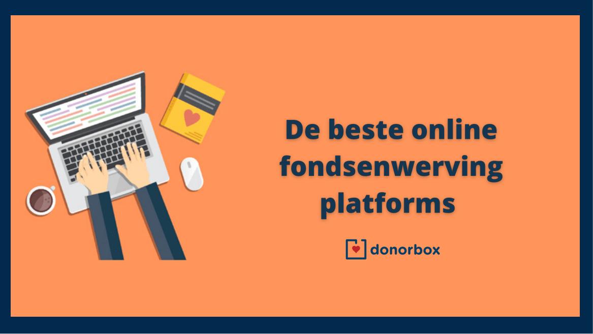 De 9 Beste Online Fondsenwerving Platforms van 2021