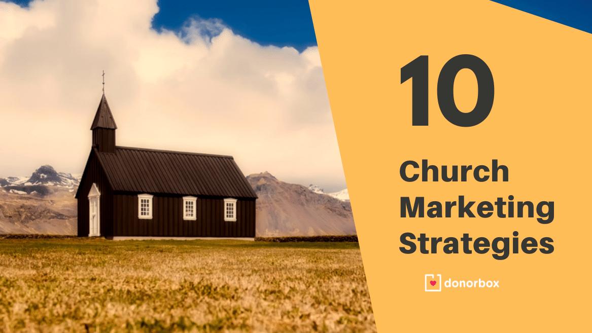 Top 10 Church Marketing Strategies To Help Grow Your Church