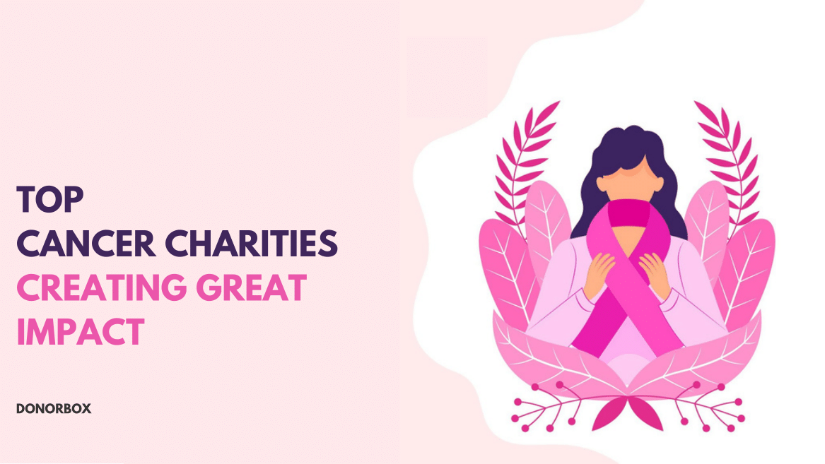Top 13 Cancer Charities Creating Great Impact
