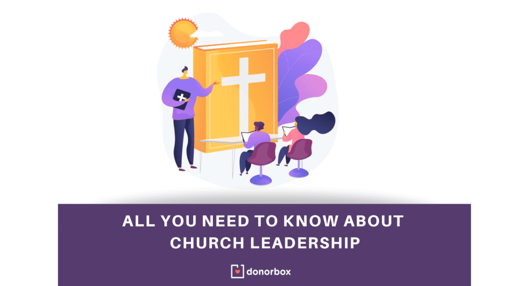 All You Need to Know about Church Leadership   A Comprehensive Guide