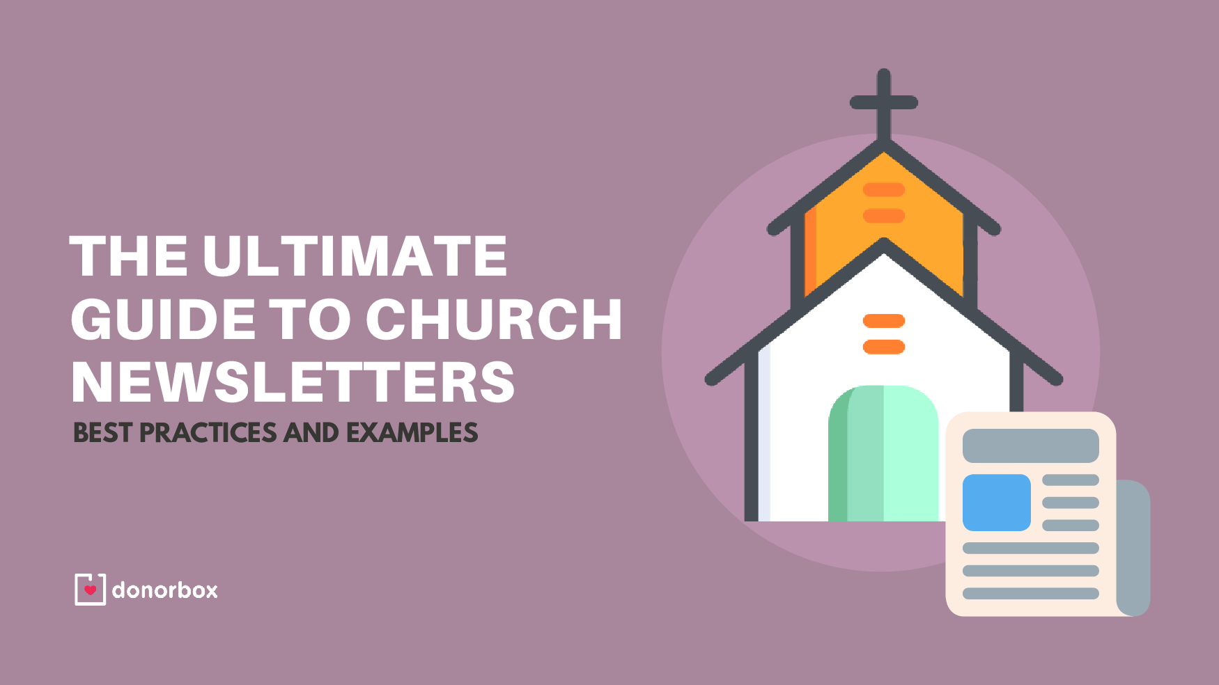 The Ultimate Guide to Church Newsletters: Best Practices and Examples