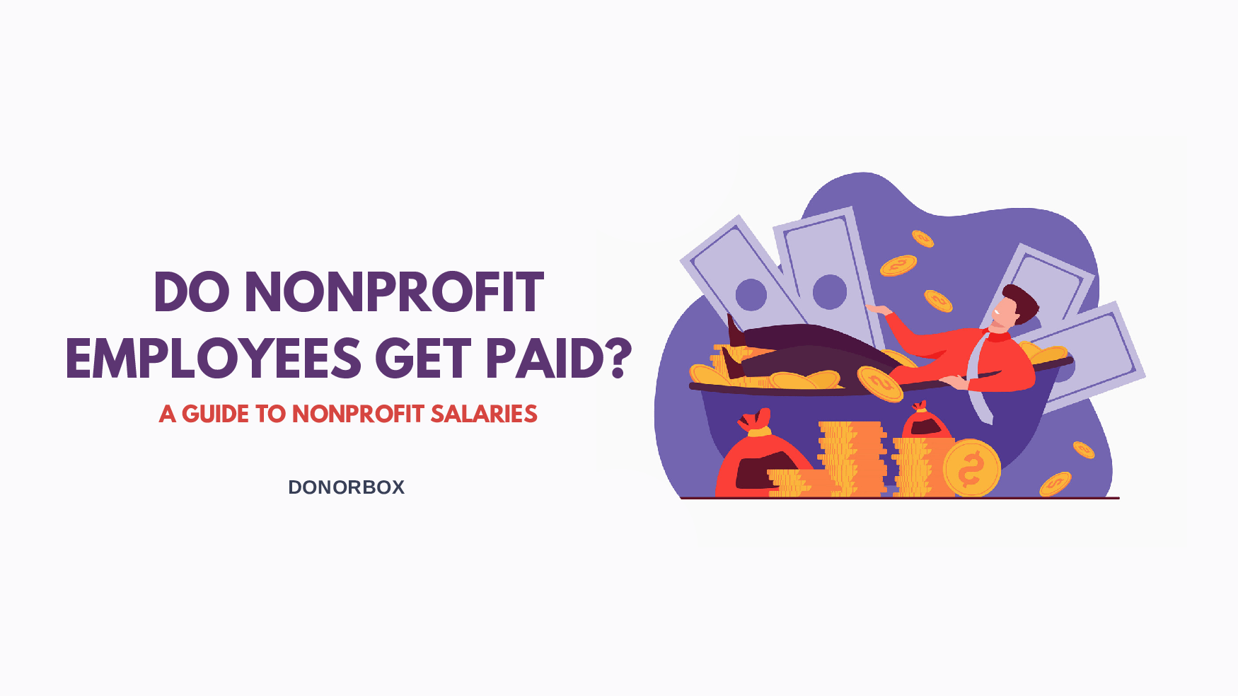 Do Nonprofit Employees Get Paid? A Guide to Nonprofit Salaries