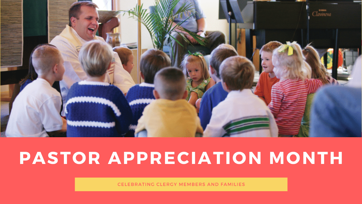Pastor Appreciation Month – Celebrating Clergy Members and Families