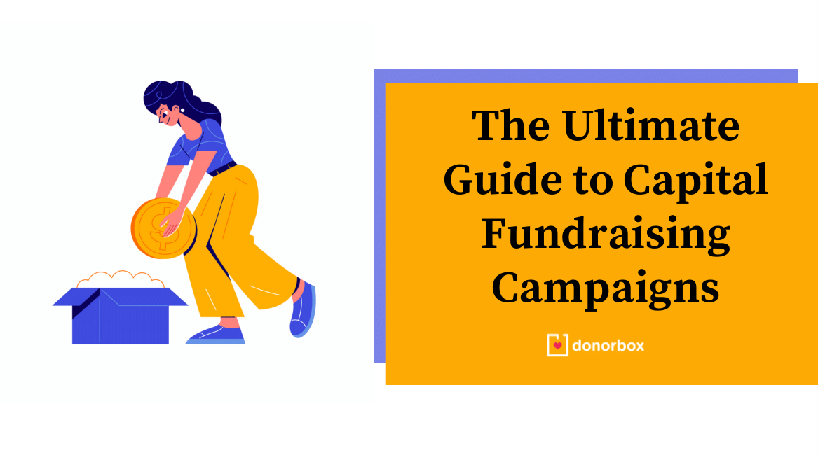 Capital Campaigns | The Ultimate Guide to Capital Fundraising Campaigns